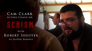Cam Clark - Acting Coach on Schism with Robert Shuster