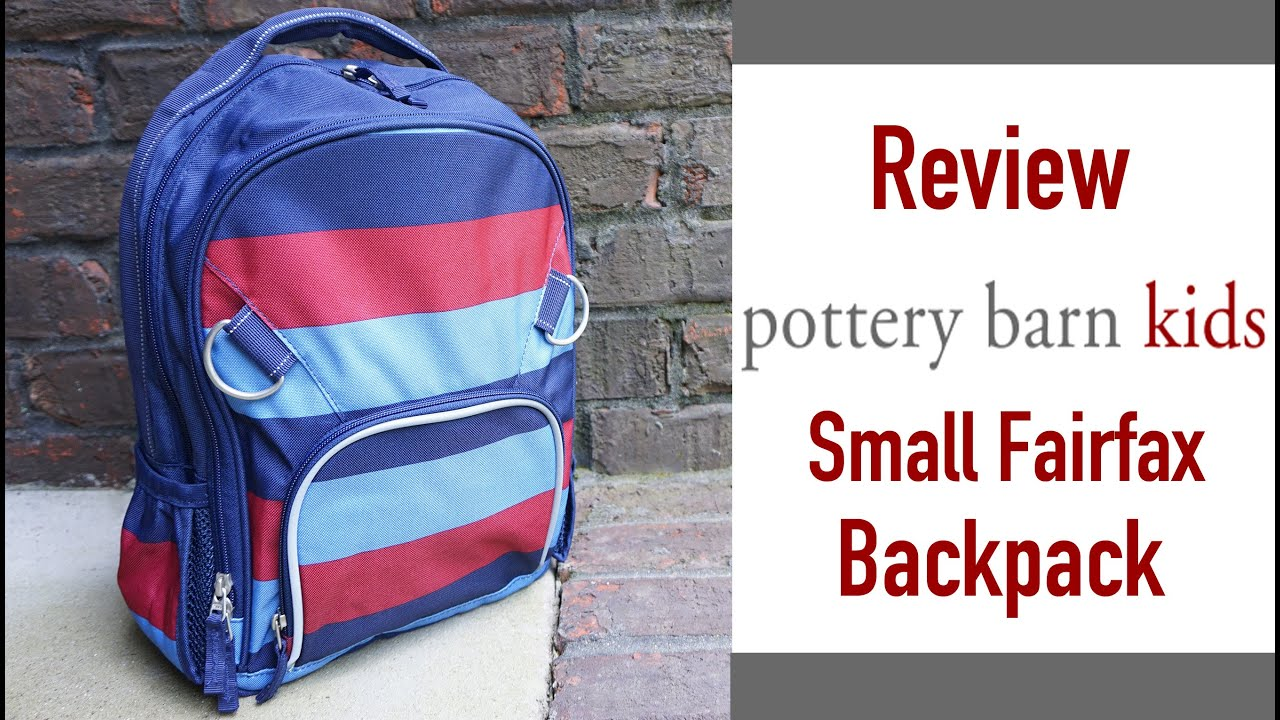 Review Pottery Barn Kids PBK Small Fairfax Backpack