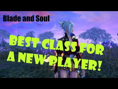 [Blade and Soul] Best Class for a New Player: 2019