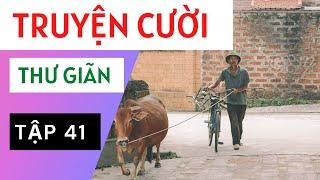 Truyện Cười Việt Nam Và Thế Giới Chọn Lọc P41- Tuyển tập truyện cười hay nhất.