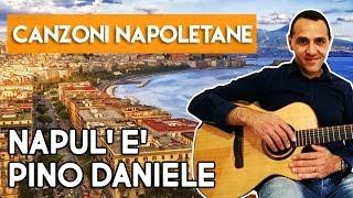 NAPUL' E' - PINO DANIELE - DIVERTIAMOCI CON LA CHITARRA