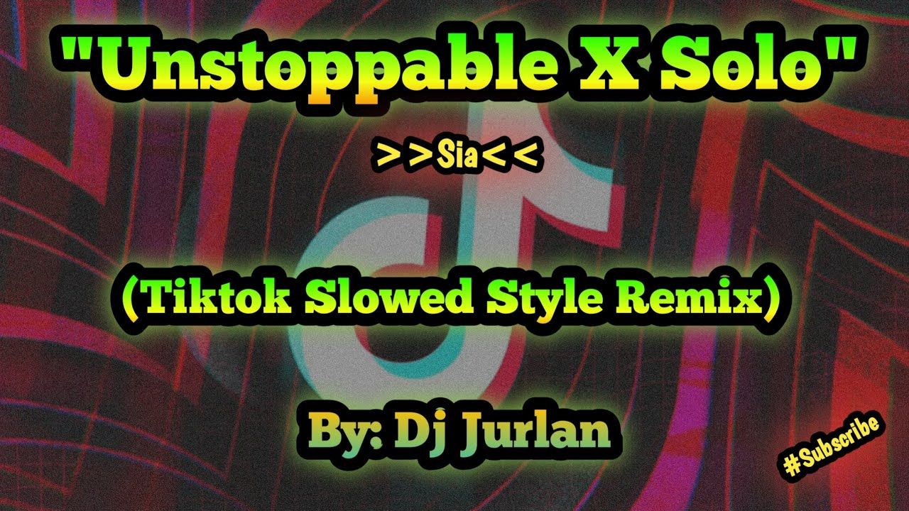 Download Unstoppable (Tiktok Slowed Style Remix) | DjJurlan Remix | Tiktok Viral Remix | Tiktok Slowed Remix