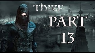 Thief - Part 13 - Chapter 5:The Forsaken (1/2) - Walkthrough Gameplay 1080p