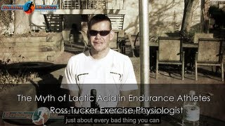 The Myth of Lactic Acid in Endurance Athletes - Ross Tucker Exercise Physiologist