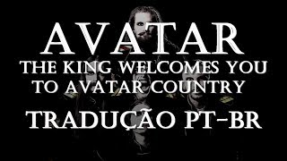 Avatar - The King Welcomes You To Avatar Country - Tradução [PT-BR]
