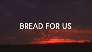 Bread For Us ~ Mark & Sarah Tillman (Lyrics)