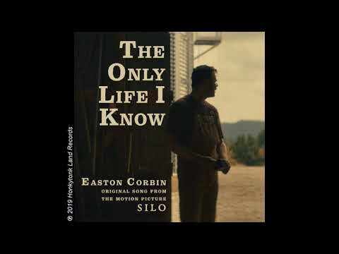 "Easton Corbin - The Only Life I Know (From The Motion Picture ""Silo"") Audio Video"