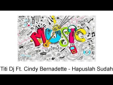 Titi Dj Ft. Cindy Bernadette - Hapuslah Sudah