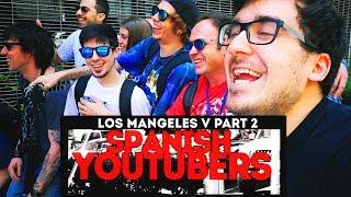 Video de SPANISH YOUTUBERS (LOS MANGELES V PART 2) + VLOG ESCENAS ELIMINADAS