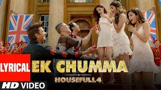 "Presenting the lyrical video song ""ek chumma"" from upcoming movie housefull 4. features akshay kumar, riteish deshmukh & bobby deol as harry, ro..."