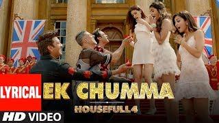 Download Ek Chumma Lyrical | Housefull 4 | Akshay K, Riteish D,Bobby D, Kriti S,Pooja, Kriti K| Sohail Sen Mp3 and Videos