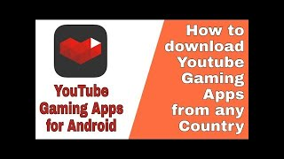 How to download YouTube gamming apps 2019  youtube gamming apps for indriod phone
