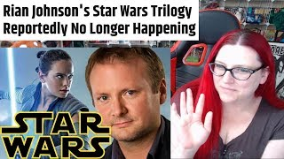 Rian Johnson Star Wars Trilogy Might Still Be Cancelled - Here's Why