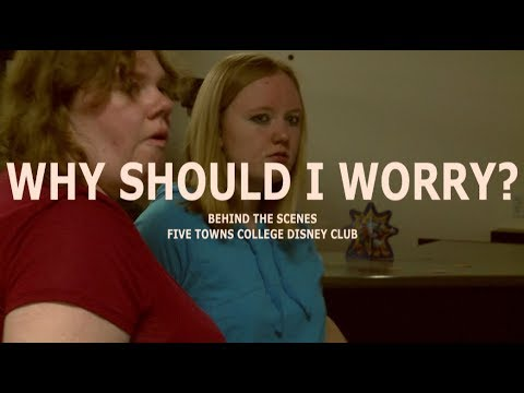 Why Should I Worry: Behind the Scenes of the Five Towns College Disney Club (Short Documentary 2017)