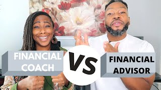 Financial coach vs Financial advisor - What is a financial coach?  What is a financial advisor?