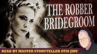 """The Robber Bridegroom"" by Jacob and Wilhelm Grimm 