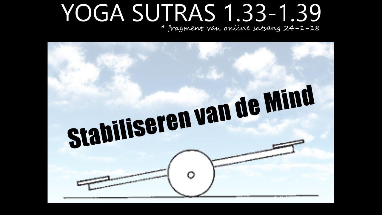 Yoga Sutras 1 33 1 39 Stabiliseren En Zuiveren Van De Mind Nederlands Youtube