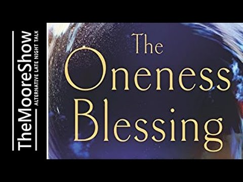 Oneness Blessing, Become Your Authentic Self, Heal Your Relationships, and Transform the World