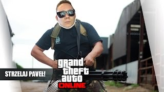 GTA Online Po Polsku - Strzelaj Paveł! /Paveł || Plaga