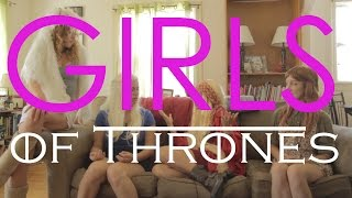 "What ""GAME OF THRONES"" would look like with ""GIRLS"" Cast - A PARODY"