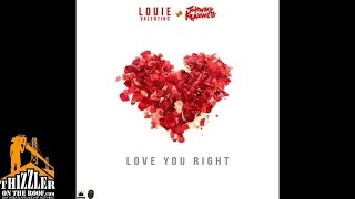 Louie Valentino ft. Johnny Maxwell - Love You Right [Thizzler.com]
