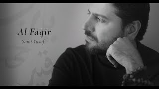 Sami Yusuf - Al Faqir | الفقير (Official Lyric Video)