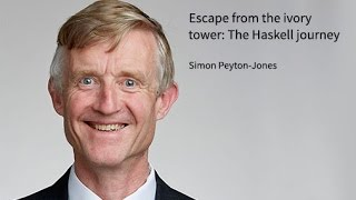 simon peyton jones escape from the ivory tower the haskell journey