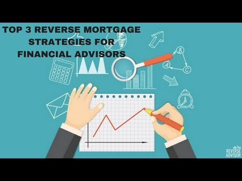 top-3-reverse-mortgage-strategies-for-financial-advisors