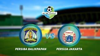 Video Gol Pertandingan Persiba Balikpapan vs Persija Jakarta
