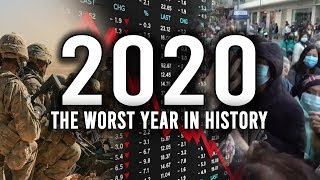 2020 - The Worst Year In History