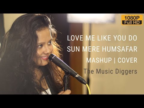 Love me like you do | Sun mere Humsafar | Mashup | Cover | TMD feat. Vipin & Manasi
