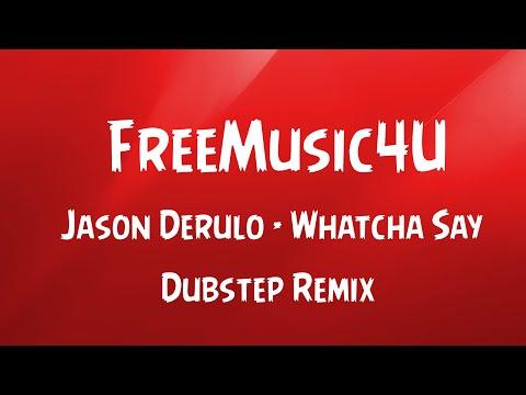 Jason Derulo - Whatcha Say [Dubstep Remix]  [Download In Desc]