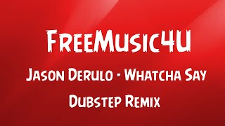 Jason Derulo - Whatcha Say [Dubstep Remix]  [Download In Desc]