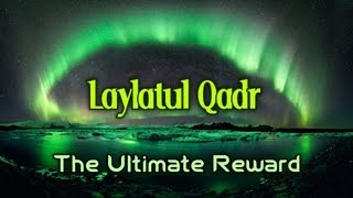 Laylatul Qadr - The Ultimate Reward