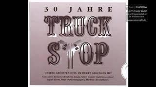 Truck Stop - 300 Jahre wenn man uns addiert