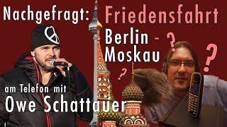 Nachgefragt - Am Telefon: Owe Schattauer (Friedensfahrt Berlin - Moskau)
