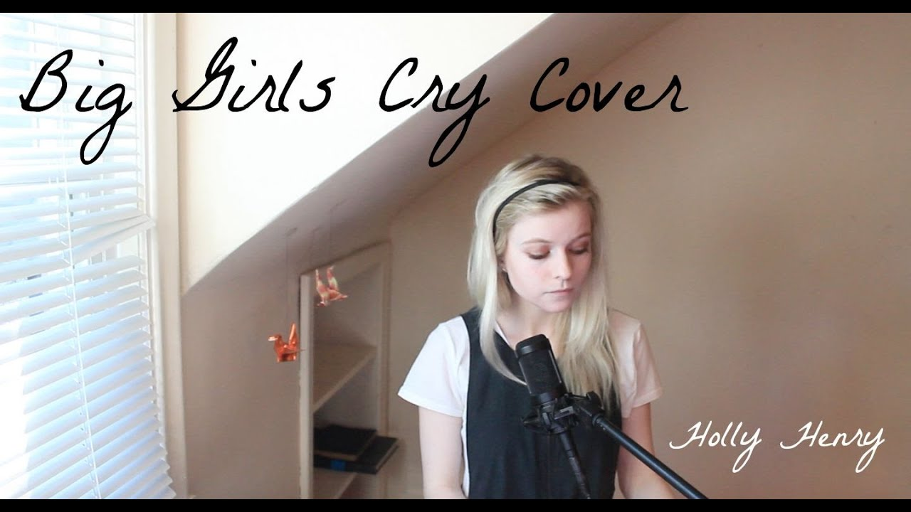 Big Girls Cry - Sia (Holly Henry Cover) - YouTube