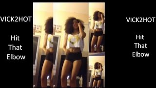 "Vine Compilation ""Hit That Elbow"" Dance: Music By @Vick2hot"