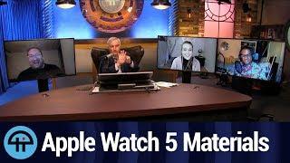 Apple Watch 5: Aluminum vs Titanium vs Ceramic