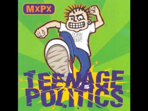 MxPx- Teenage Politics(FULL ALBUM)