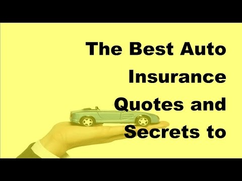 The Best Auto Insurance Quotes and Secrets to Getting Them -  2017 Motor Insurance Tips