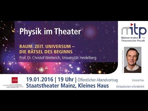 PHYSIK IM THEATER: Raum. Zeit. Universum – Die Rätsel des Beginns (19.01.2016)