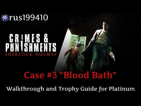"""Sherlock Holmes: Crimes and Punishments (Case #3 """"Blood Bath"""") Trophy Guide"""
