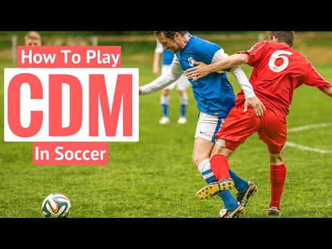 How To Play CDM In Soccer
