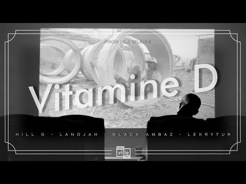 Youtube: Vitamine D – Hill G feat Landjah, Black Ambaz, Lekrytur