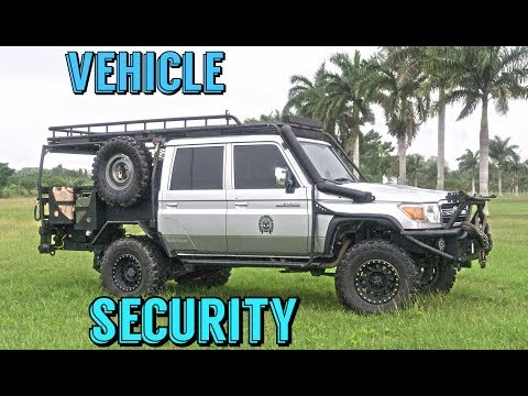 Overland Expedition Land Cruiser Build Update: Vehicle Security