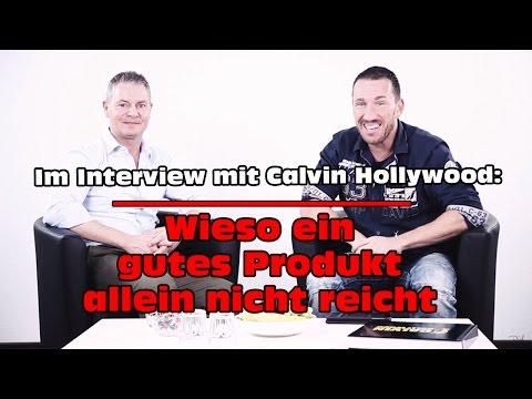 Im Interview mit Calvin Hollywood: Wieso ein gutes Produkt allein nicht reicht