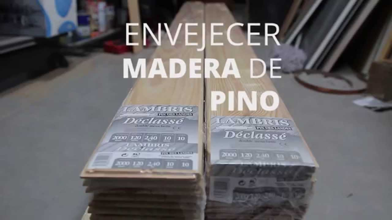 Envejecer madera de pino - Tutorial - YouTube