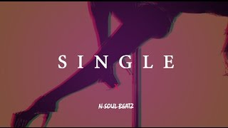 "Kehlani X Eric B ""Single"" Type Beat/Instrumental New2019 (Prod.N-SOUL BEATZ) *SOLD"