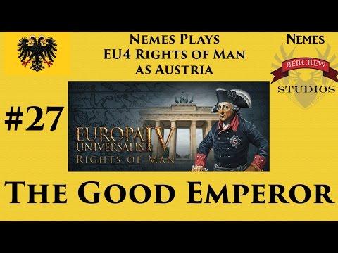 The Good Emperor - EU4 Austria Rights of Man Episode 27 [Europa Universalis IV]
